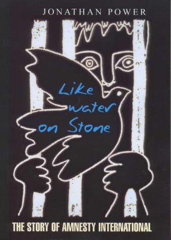 9780713993196: Like Water on Stone: The Story of Amnesty International