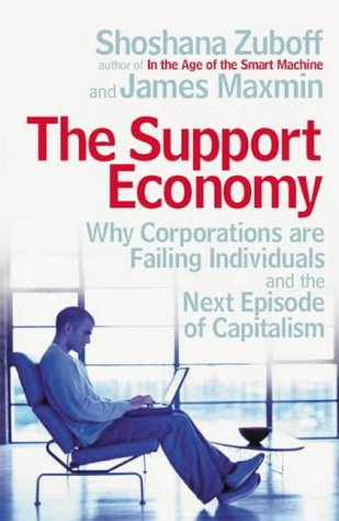 9780713993202: The Support Economy : Why Corporations Are Failing Individuals and the Next Episode of Capitalism