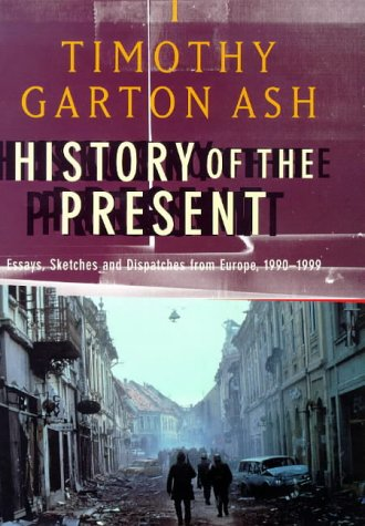 9780713993233: History of the Present: Essays, Sketches and Despatches from Europe in the 1990s