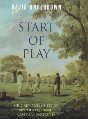 Start of Play: Cricket and Culture in Eighteenth-Century England