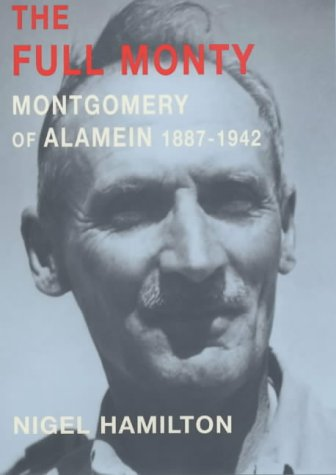 9780713993349: The Full Monty: Montgomery of Alamein, 1887-1942 v.1 (Vol 1)