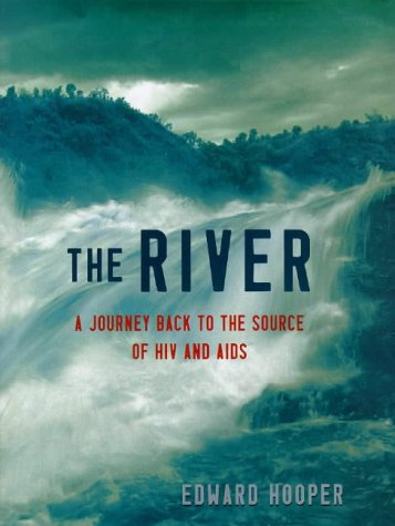 9780713993356: The River : A Journey Back to the Source of HIV and AIDS
