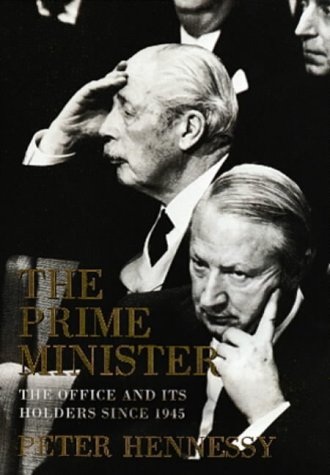 9780713993400: The Prime Minister: The Office and Its Holders Since 1945