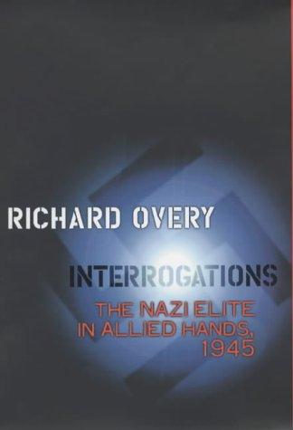 9780713993509: Interrogations: The Nazi Elite in Allied Hands, 1945 (Allen Lane History)