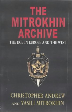 The Mitrokhin archive the KGB in Europe and the West,