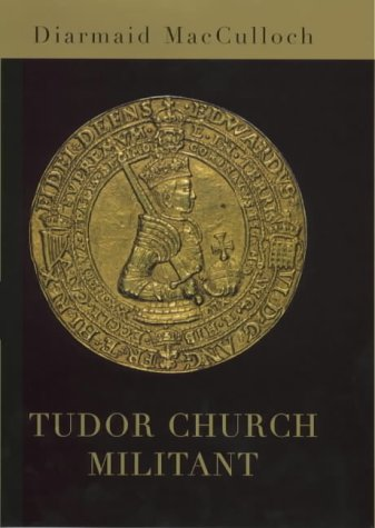 9780713993691: Tudor Church Militant: Edward VI and the Protestant Reformation (Allen Lane History)