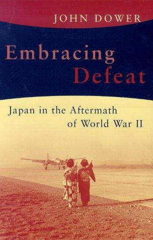 9780713993721: Embracing Defeat: Japan in the Wake of World War II