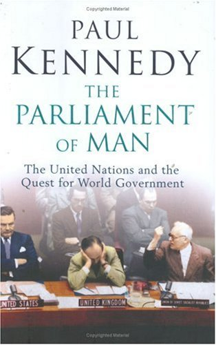 9780713993752: The Parliament of Man: The United Nations and the Quest for World Government