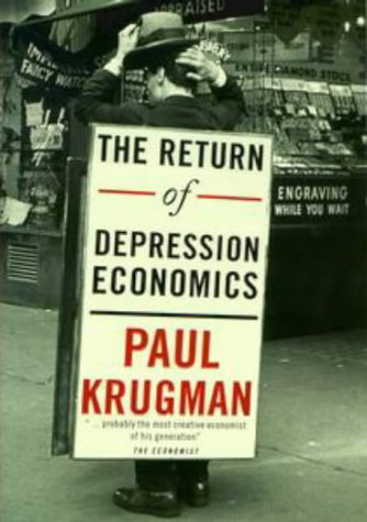 9780713993899: The Return of Depression Economics