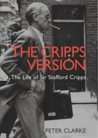9780713993905: The Cripps Version: The Life of Sir Stafford Cripps