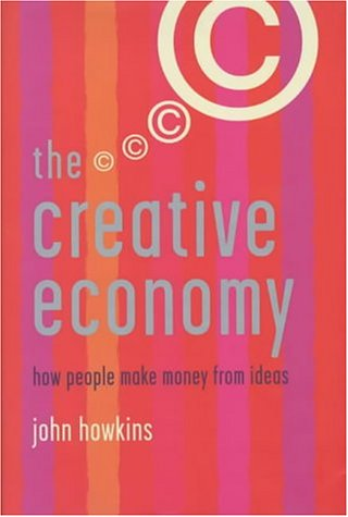 9780713994032: The Creative Economy: How People Make Money from Ideas (Penguin Business)