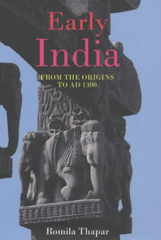 Early India: From the Origins to AD 1300 Tahpar, Romila