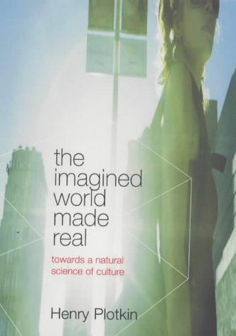 9780713994087: The Imagined World Made Real: Towards a Natural Science of Culture