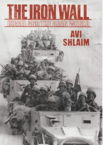 9780713994100: The Iron Wall: Israel and the Arab World