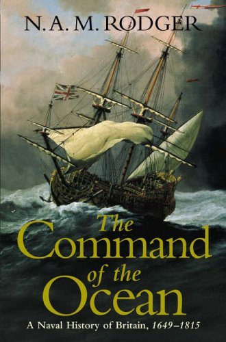 9780713994117: The Command of the Ocean: A Naval History of Britain, 1649-1815