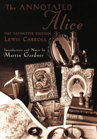 9780713994179: The Annotated Alice: The Definitive Edition, Alice's Adventures in Wonderland and Through the Looking-Glass