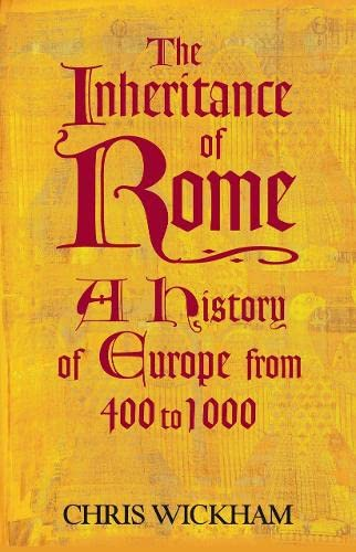 9780713994292: The Inheritance of Rome: A History of Europe from 400 to 1000