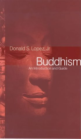Buddhism: An Introduction And Guide (0713994347) by Donald S Lopez