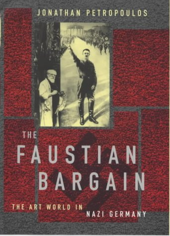9780713994384: The Faustian Bargain: The Art World in Nazi Germany