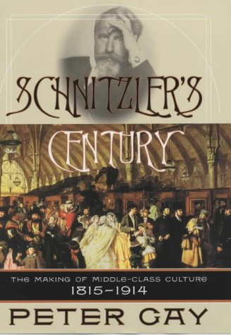 9780713994483: Schnitzler's Century: The Making of the Middle Class Culture 1815-1914
