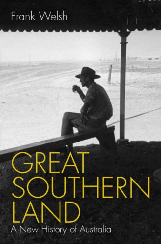 GREAT SOUTHERN LAND. a new history of Australia.