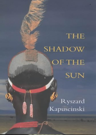 9780713994551: The Shadow of the Sun: My African Life