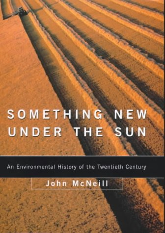 9780713994629: Something New Under the Sun: An Environmental History of the World in the 20th Century