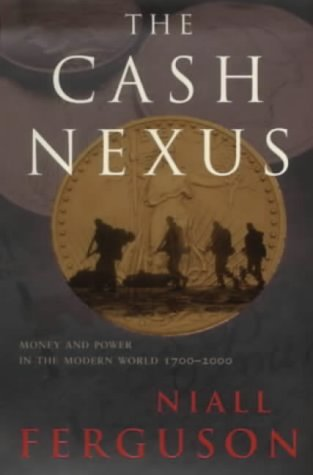 9780713994650: The Cash Nexus: Money and Power in the Modern World, 1700-2000