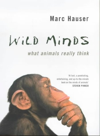 9780713994711: Wild Minds: What Animals Really Think