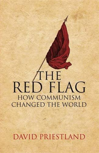 9780713994810: The Red Flag: Communism and the Making of the Modern World
