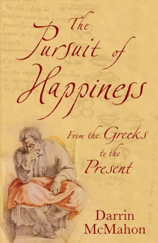 9780713994827: The Pursuit of Happiness: A History from the Greeks to the Present