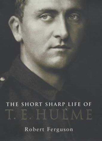 9780713994902: The Short Sharp Life of T.E.Hulme
