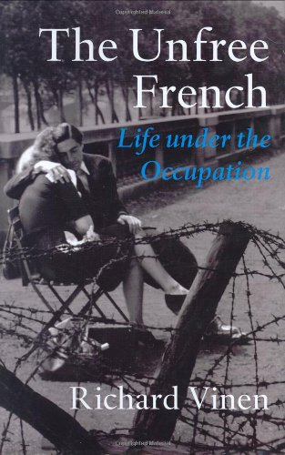 9780713994964: Unfree French: Life Under The Occupation