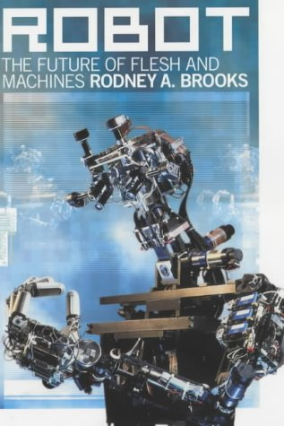 9780713995015: Robot: The Future of Flesh and Machines