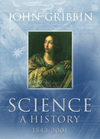 9780713995039: Science: A History 1543-2001