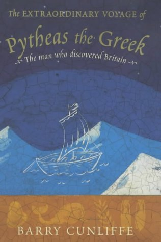 9780713995091: The Extraordinary Voyage of Pytheas the Greek: The Man Who Discovered Britain