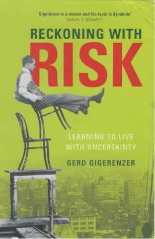 9780713995121: Reckoning with Risk: Learning to Live with Uncertainty