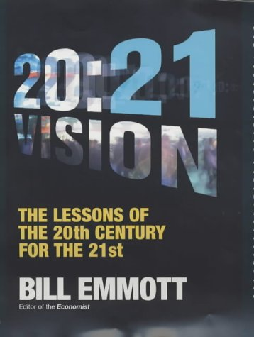 9780713995190: 20:21 Vision : The Lessons of the 20th Century for the 21st