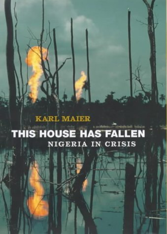 9780713995237: This House Has Fallen: Nigeria in Crisis