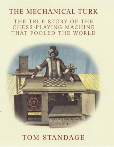 9780713995251: The Mechanical Turk: The True Story of the Chess-playing Machine That Fooled the World
