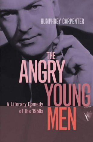 9780713995329: The Angry Young Men: A Literary Comedy of the 1950s