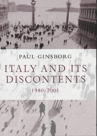 9780713995374: Italy and Its Discontents: Family, Civil Society, State 1980-2001