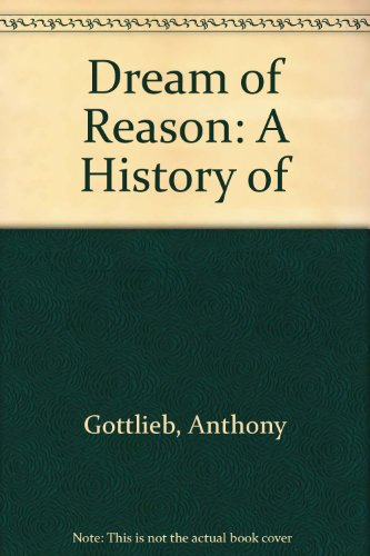9780713995480: The Dream of Reason: A History of Western Philosophy from the Greeks to the Renaissance