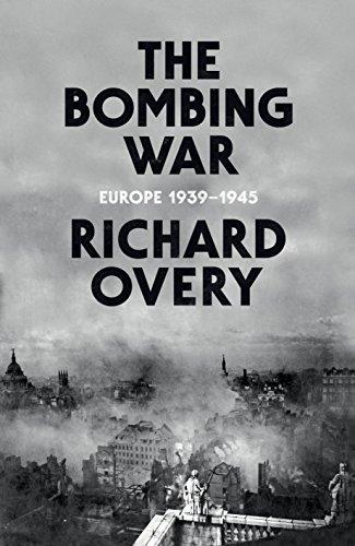 9780713995619: The Bombing War: Europe 1939-1945