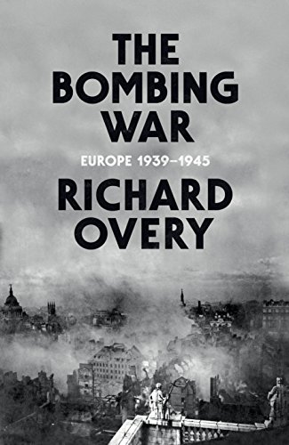 9780713995619: The Bombing War: Europe 1939-1945