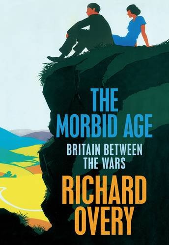 9780713995633: The Morbid Age: Britain and the Crisis of Civilisation, 1919 - 1939: Britain Between the Wars