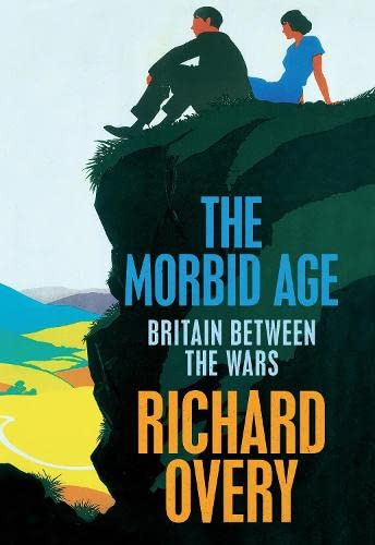 9780713995633: The Morbid Age: Britain and the Crisis of Civilisation, 1919 - 1939