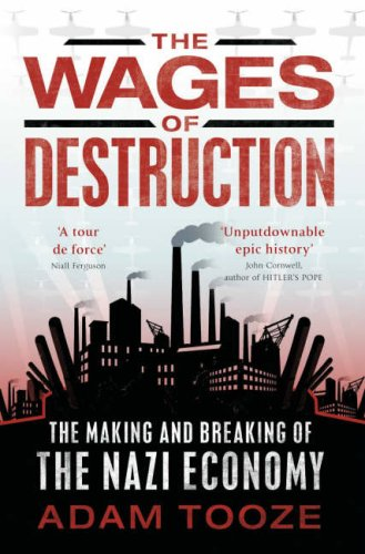 9780713995664: The Wages of Destruction The Making and Breaking of the Nazi Economy