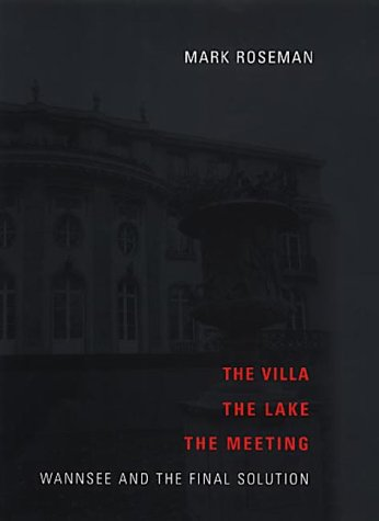 9780713995701: The Villa, The Lake, The Meeting: Wannsee And The Final Solution