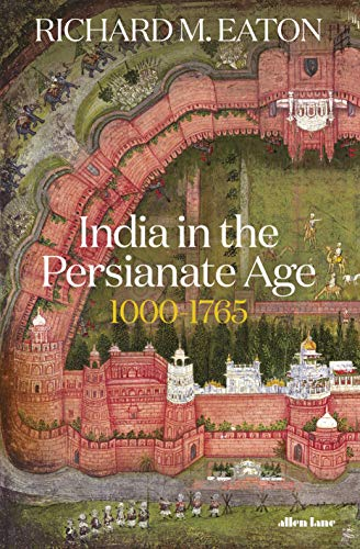 9780713995824: India in the Persianate Age: 1000-1765